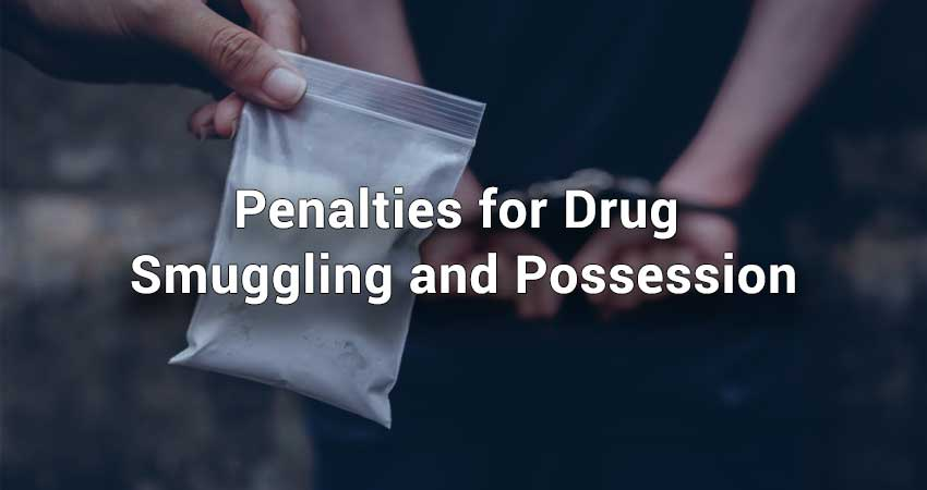 Penalties-for-Drug-Smuggling-and-Possession