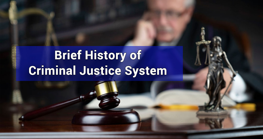 A Brief History of the Criminal Justice System