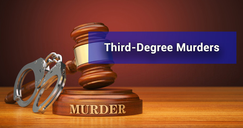 What is Third Degree Murder [Lawyers' Guide] | Criminal Lawyer of Regina